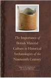 The Importance of British Material Culture to Historical Archaeologies of the Nineteenth Century